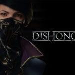 Dishonored 2 – идеальный ассасин