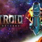 Metroid Samus Returns: возвращение блудного метроида